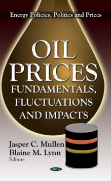 Oil Prices : Fundamentals, Fluctuations & Impacts, Hardback Book