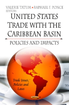 U.S. Trade with the Caribbean Basin : Policies & Impacts, Hardback Book