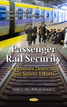 Passenger Rail Security : Explosives Detection & Safety Efforts, Hardback Book