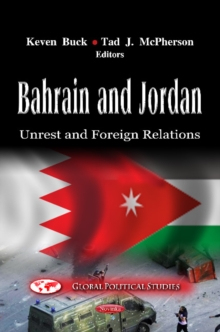 Bahrain & Jordan : Unrest & Foreign Relations, Paperback Book