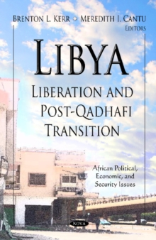 Libya : Liberation & Post-Qadhafi Transition, Hardback Book