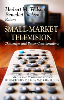 Small-Market Television : Challenges & Policy Considerations, Paperback Book