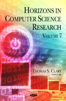 Horizons in Computer Science Research : Volume 7, Hardback Book