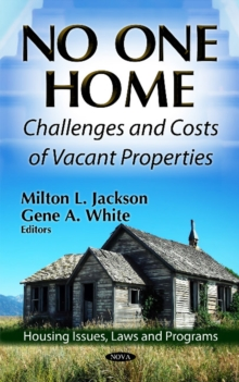 No One Home : Challenges & Costs of Vacant Properties, Hardback Book