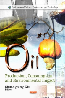 Oil : Production, Consumption & Environmental Impact, Hardback Book