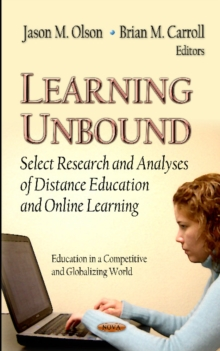 Learning Unbound : Select Research & Analyses of Distance Education & On-Line Learning, Hardback Book