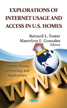 Explorations of Internet Usage & Access in U.S. Homes, Hardback Book