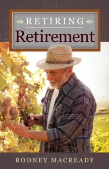 Retiring Retirement, Hardback Book