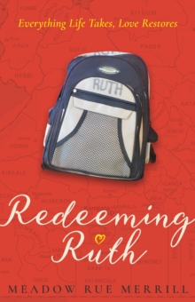 "REDEEMING RUTH : ""Everything Life Takes, Love Restores"", Hardback Book"