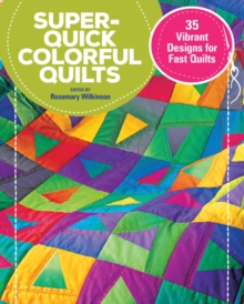 Super Quick Colourful Quilts : 20 Vibrant Designs for Fast Quilts, Paperback / softback Book
