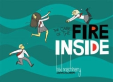 Bad Machinery Vol 5 : The Case of the Fire Inside, Paperback Book