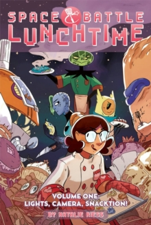 Space Battle Lunchtime Volume 1 : Lights, Camera, Snacktion!, Paperback / softback Book