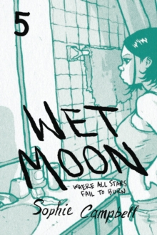 Wet Moon Book Five (New Edition) : Where All Stars Fail to Burn, Paperback Book