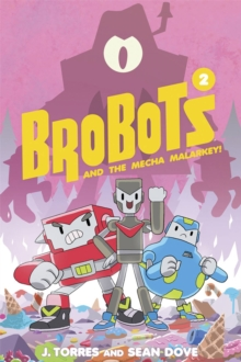 BroBots Volume 2 : And The Mecha Malarkey, Hardback Book