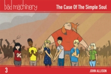 Bad Machinery Volume 3 - Pocket Edition : The Case of the Simple Soul, Paperback Book