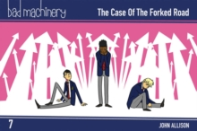 Bad Machinery, Vol. 7: The Case of the Forked Road Pocket Edition, Paperback / softback Book