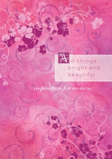 All Things Bright and Beautiful : Inspiration from the Beloved Hymn, EPUB eBook