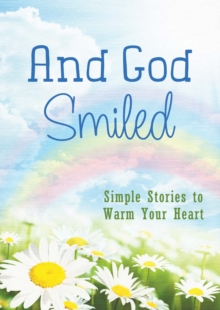 And God Smiled : Simple Stories to Warm Your Heart, EPUB eBook