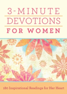 3-Minute Devotions for Women : 180 Inspirational Readings for Her Heart, EPUB eBook
