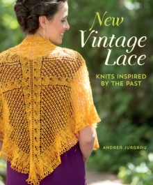 New Vintage Lace : Knits Inspired by the Past, Paperback Book