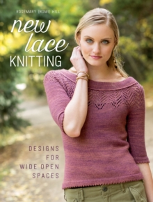 New Lace Knitting : Designs for Wide Open Spaces, Paperback / softback Book
