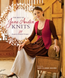 The Best of Jane Austen Knits : 27 Regency-Inspired Designs, Paperback / softback Book