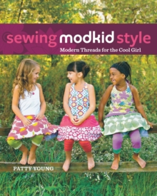 Sewing MODKID Style : Modern Threads for the Cool Girl, EPUB eBook