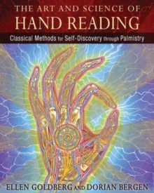 The Art and Science of Hand Reading : Classical Methods for Self-Discovery through Palmistry, Hardback Book