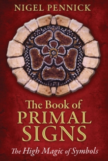 The Book of Primal Signs : The High Magic of Symbols, EPUB eBook