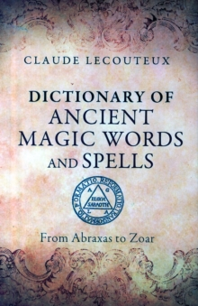 Dictionary of Ancient Magic Words and Spells : From Abraxas to Zoar, Hardback Book
