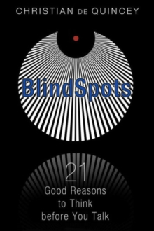 Blindspots : 21 Good Reasons to Think Before You Talk, Paperback Book