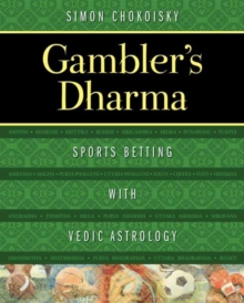 Gambler's Dharma : Sports Betting with Vedic Astrology, Paperback Book