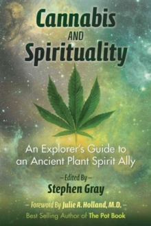 Cannabis and Spirituality : An Explorer's Guide to an Ancient Plant Spirit Ally, Paperback Book