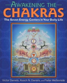Awakening the Chakras : The Seven Energy Centers in Your Daily Life, Paperback Book