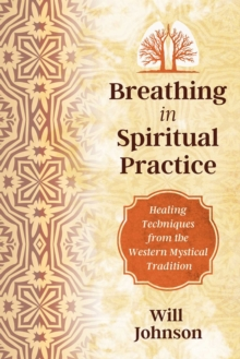 Breathing as Spiritual Practice : Experiencing the Presence of God, Paperback / softback Book
