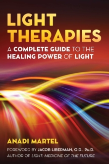 Light Therapies : A Complete Guide to the Healing Power of Light, Paperback / softback Book