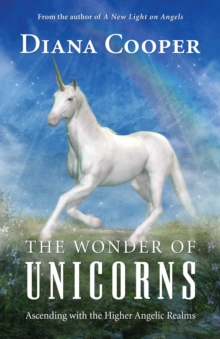 The Wonder of Unicorns : Ascending with the Higher Angelic Realms, Paperback / softback Book