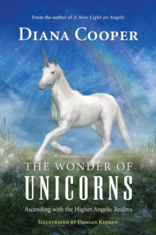 The Wonder of Unicorns : Ascending with the Higher Angelic Realms, EPUB eBook