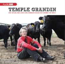Temple Grandin : How the Girl Who Loved Cows Embraced Autism and Changed the World, eAudiobook MP3 eaudioBook