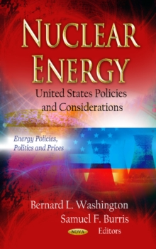 Nuclear Energy : U.S. Policies & Considerations, Hardback Book