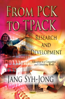 From PCK to TPACK : Research & Development, Paperback Book