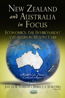 New Zealand & Australia in Focus : Economics, the Environment & Issues in Health Care, Hardback Book