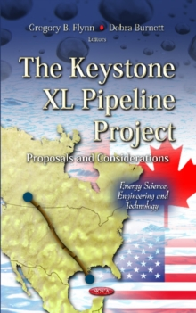 Keystone XL Pipeline Project : Proposals & Considerations, Hardback Book