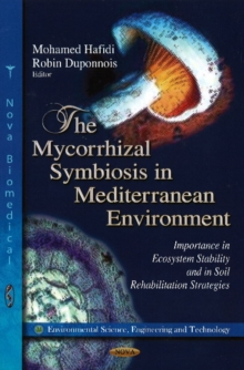 Mycorrhizal Symbiosis in Mediterranean Environment : Importance in Ecosystem Stability & in Soil Rehabilitation Strategies, Hardback Book