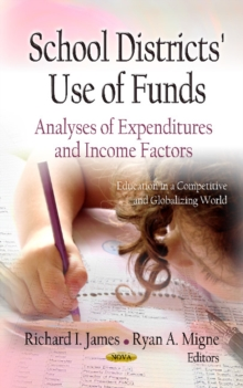 School Districts Use of Funds : Analyses of Expenditures & Income Factors, Hardback Book