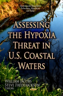 Assessing the Hypoxia Threat in U.S. Coastal Waters, Hardback Book