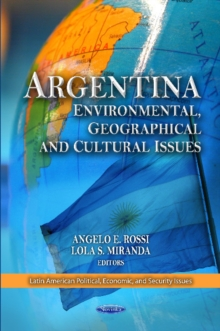 Argentina : Environmental, Geographical & Cultural Issues, Paperback Book