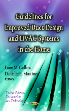 Guidelines for Improved Duct Design & HVAC Systems in the Home, Hardback Book