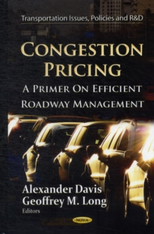 Congestion Pricing : A Primer on Efficient Roadway Management, Hardback Book