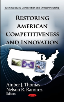 Restoring American Competitiveness & Innovation, Hardback Book